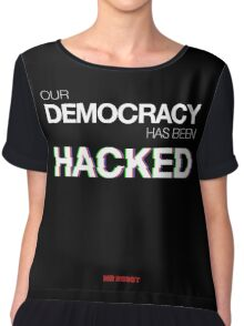 Mr Robot - Our Democracy has been hacked Chiffon Top