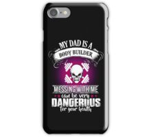 My dad is a body builder iPhone Case/Skin
