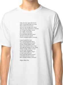A dream within a dream. Classic T-Shirt