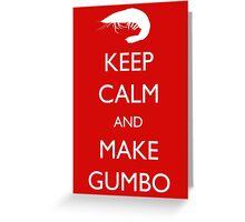 Keep Calm and Make Gumbo Greeting Card