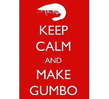 Keep Calm and Make Gumbo Photographic Print