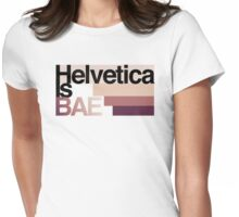 Helvetica Is BAE Womens Fitted T-Shirt