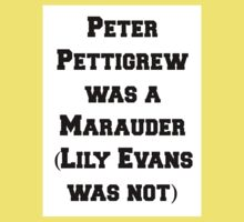 Peter Pettigrew /was/ a Marauder! Kids Clothes
