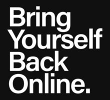 Bring Yourself Back Online Kids Tee
