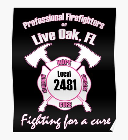 Firefighters fighting for a cure Poster