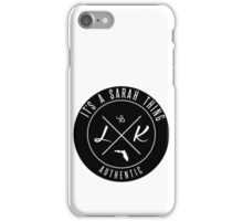 It's a Sarah thing iPhone Case/Skin