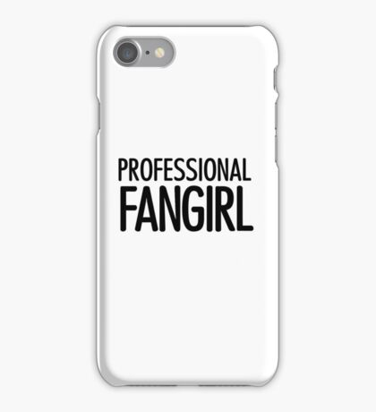Professional Fangirl iPhone Case/Skin