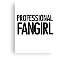 Professional Fangirl Canvas Print