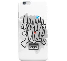 Unwind Your Mind iPhone Case/Skin