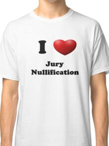 Get out of Jury Duty! Classic T-Shirt