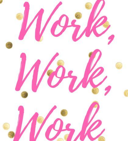Work, Work, Work Gold Polka Dot Sticker