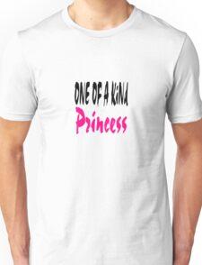 One Of A Kind Princess Unisex T-Shirt