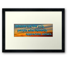 Atheists appreciate sunset Framed Print