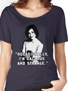 WILLOW ROSENBERG; Callous and Strange Women's Relaxed Fit T-Shirt