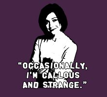 WILLOW ROSENBERG; Callous and Strange Unisex T-Shirt