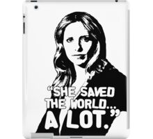 "BUFFY SUMMERS: ""She saved the world... A lot."" iPad Case/Skin"