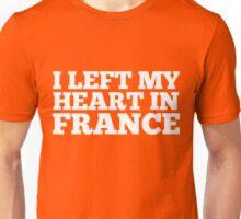 I Left My Heart In France Love Native Homesick T-Shirt Unisex T-Shirt