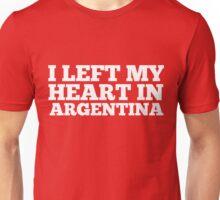 I Left My Heart In Argentina Love Native Homesick T-Shirt Unisex T-Shirt