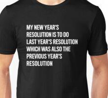 Last Years Resolution Funny Unisex T-Shirt