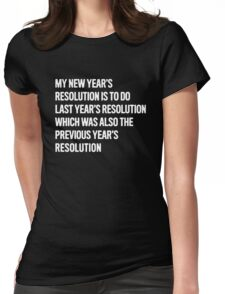 Last Years Resolution Funny Womens Fitted T-Shirt