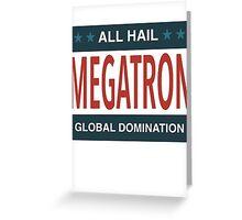 All Hail Megatron Greeting Card