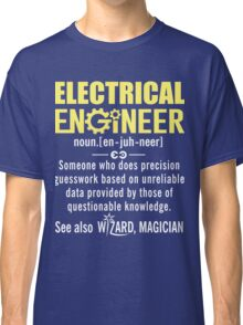 Electrical Engineer Shirt - Electrical Engineer Definition Classic T-Shirt