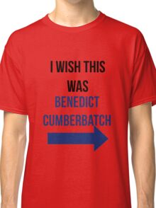 I Wish This Was Benedict Cumberbatch Classic T-Shirt