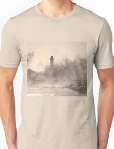 I'll be your lighthouse when you're lost at sea... Unisex T-Shirt