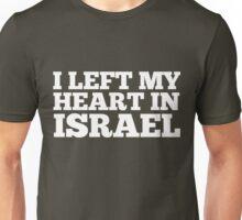 I Left My Heart In Israel Love Native Homesick T-Shirt Unisex T-Shirt