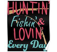 Hunting and fishing T-shirt Poster