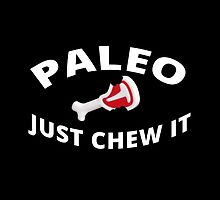 Paleo - Just Chew It 2 by themindfulart