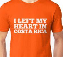I Left My Heart In Costa Rica Love Native Homesick T-Shirt Unisex T-Shirt