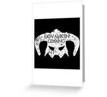 Dovahkiin is Coming Greeting Card