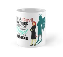 BE A DEVIL ON THE OUTSIDE AND AN ANGEL ON THE INSIDE Mug