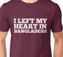 I Left My Heart In Bangladesh Love Native Homesick T-Shirt Unisex T-Shirt