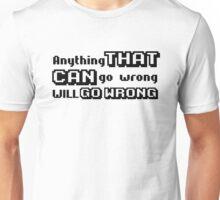 funny sarcastic murphy's law negative urban t shirts Unisex T-Shirt