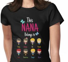 This Nana belongs to Finley Jimmy Bo Rosalie Cole Demetrius Sawyer Alyssa Womens Fitted T-Shirt