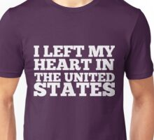 I Left My Heart In The United States Love Native T-Shirt Unisex T-Shirt