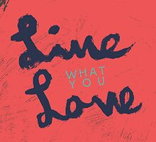 Live What You Love by CDMPRODUCTIONS