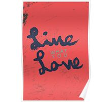Live What You Love Poster