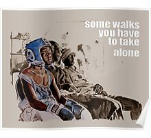 SOME WALKS YOU HAVE TO TAKE ALONE Poster