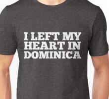 I Left My Heart In Dominica Love Native Homesick T-Shirt Unisex T-Shirt