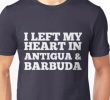 I Left My Heart In Antigua and Barbuda Love Native T-Shirt Unisex T-Shirt