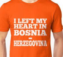 I Left My Heart In Bosnia-Herzegovina Love Native T-Shirt Unisex T-Shirt