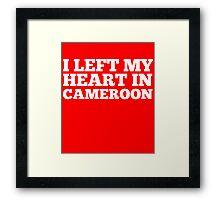 I Left My Heart In Cameroon Love Native Homesick T-Shirt Framed Print