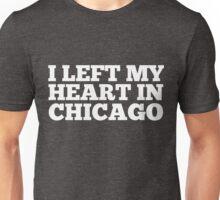 I Left My Heart In Chicago Love Native Homesick T-Shirt Unisex T-Shirt