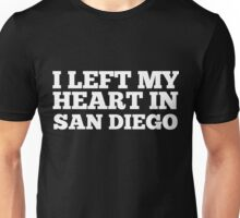 I Left My Heart In San Diego Love Native Homesick T-Shirt Unisex T-Shirt