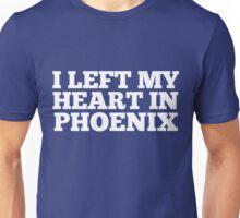 I Left My Heart In Phoenix Love Native Homesick T-Shirt Unisex T-Shirt