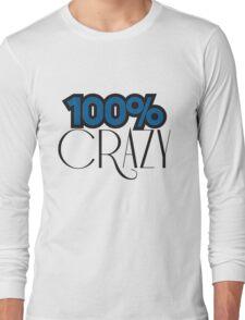 crazy 100 hundert prozent comic cartoon text schrift logo design cool verrückt verwirrt blöd dumm komisch gestört  Long Sleeve T-Shirt