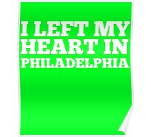 I Left My Heart In Philadelphia Love Native T-Shirt Poster